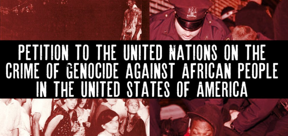 ПОДПИШИТЕ! Петиция в адрес ООН по вопросу преступления геноцида в отношении африканцев в Соединенных Штатах Америки