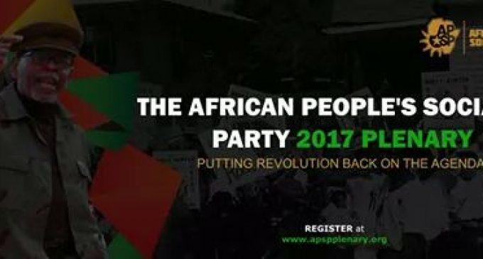 Putting Revolution Back on the Agenda! AFRICAN PEOPLE'S SOCIALIST PARTY 2017 PLENARY