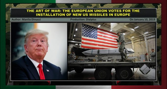 The EU votes for the installation of new US missiles in Europe, by Manlio Dinucci